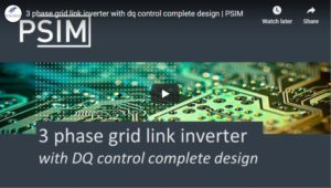 3 Phase Gridlink Inverter with dq Control Design Video