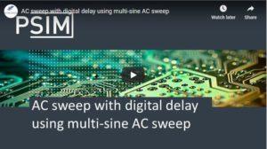 AC sweep with digital delay using multi-sine AC sweep