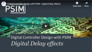Digital Controller Design with PSIM - Digital Delay Effects