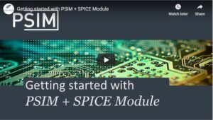 Getting Started with PSIM & SPICE Module