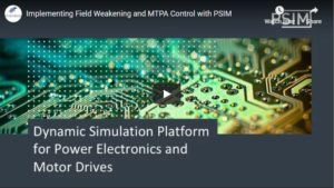 Implementing Field Weakening and MTPA Control with PSIM