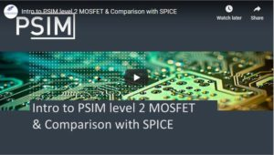 Introduction to PSIM Level 2 MOSFET & Comparison with SPICE