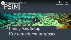 New Timing Axis in PSIM v12 | Waveform Analysis
