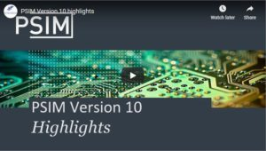PSIM Version 10 Highlights
