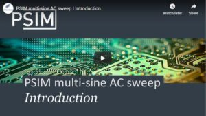 Introduction to PSIM Multi-Sine AC Sweep