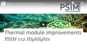 Thermal module improvements | PSIM v12