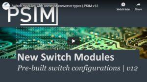 Pre-built switch modules | PSIM v12