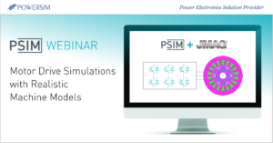 Motor Drive Simulation with Realistic Machine Models - Seamless Integration of JMAG and PSIM
