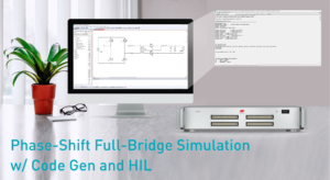 Phase-Shift Full-Bridge Simulation w/ Code Gen and HIL